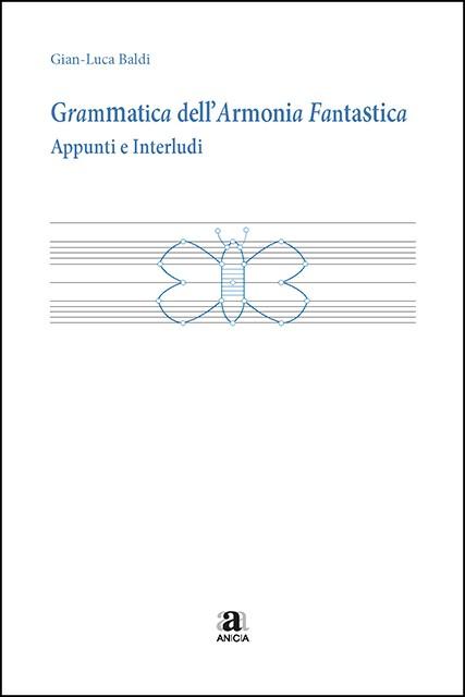 Grammatica dell'Armonia Fantastica. Appunti e Interludi