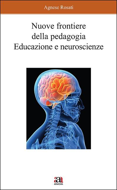Nuove frontiere della pedagogia. Educazione e neuroscienze