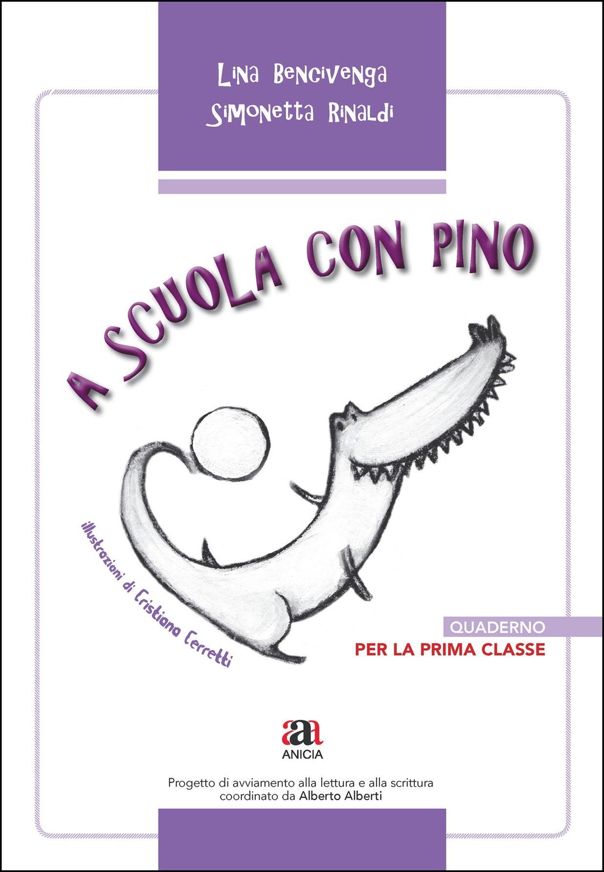 A scuola con Pino. Quaderno per la prima classe
