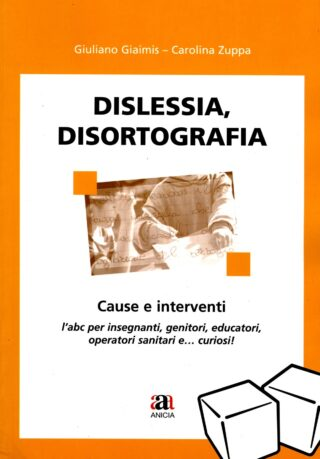 Dislessia, disortografia. Cause e interventi