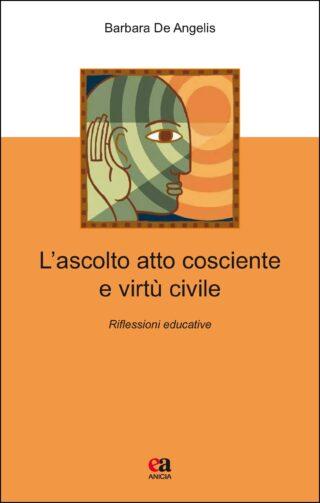 L'ascolto atto cosciente e virtù civile