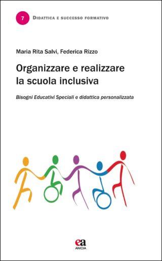 Organizzare e realizzare la scuola inclusiva