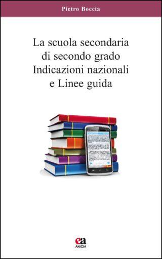 La scuola secondaria di secondo grado Indicazioni nazionali e linee guida