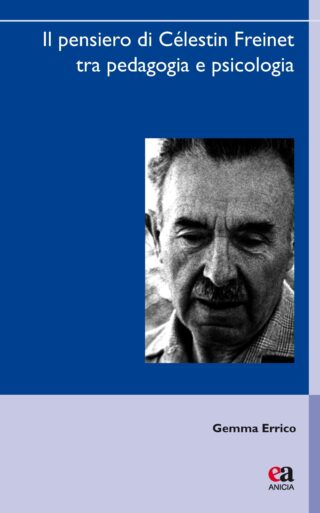 Il pensiero di Célestin Freinet tra pedagogia e psicologia