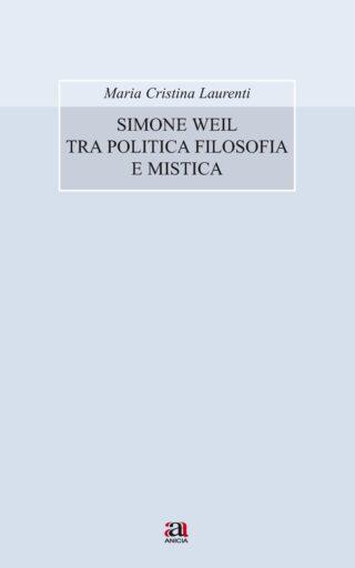 Simone Weil tra politica filosofia e mistica