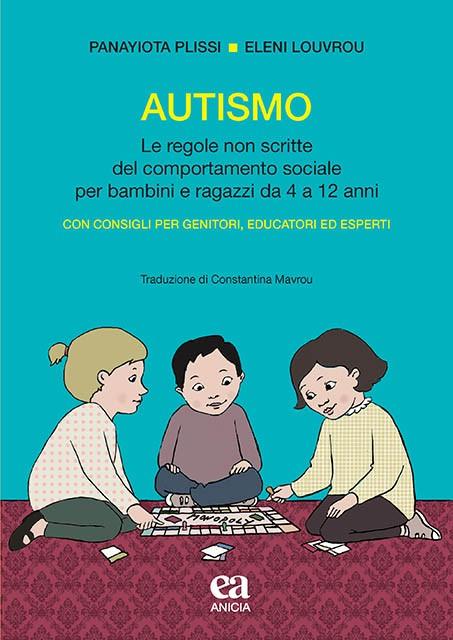 Autismo. Le regole non scritte del comportamento sociale per bambini e ragazzi da 4 a 12 anni