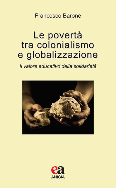 La povertà tra colonialismo e globalizzazione